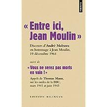 """"""" Entre ici, Jean Moulin """": discours d'André Malraux, 19 décembre 1964"""