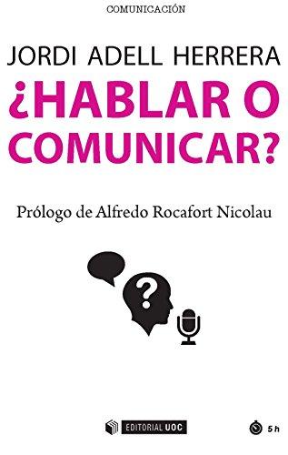 ¿Hablar o comunicar? (Manuales) por Jordi Adell Herrera