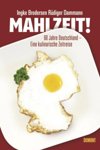 Buchseite und Rezensionen zu 'Mahlzeit: 60 Jahre Deutschland - Eine kulinarische Zeitreise' von Ingke Brodersen