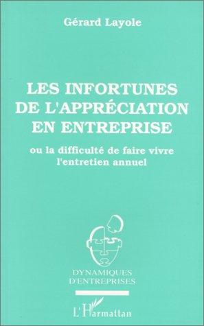 Les Infortunes de l'appréciation en entreprise: Ou la difficulté de faire vivre l'entretien annuel par Gérard Layole