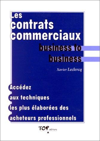 Les contrats commerciaux : Business to business par Xavier Leclercq