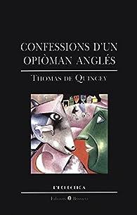 Confessions d¿un opiòman. par Thomas de Quincey