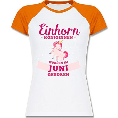 Shirtracer Geburtstag - Einhorn Königinnen Wurden IM Juni Geboren - Zweifarbiges Baseballshirt/Raglan T-Shirt für Damen Weiß/Orange