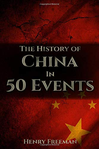 The History of China in 50 Events: (Opium Wars - Marco Polo - Sun Tzu - Confucius - Forbidden City - Terracotta Army - Boxer Rebellion)