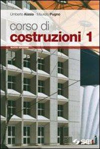 Corso di costruzioni. Con espansione online. Per gli Ist. tecnici. Con CD-ROM: 1