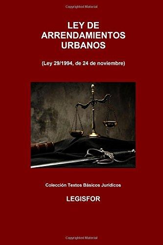 Ley de Arrendamientos Urbanos: 2.ª edición (2016). Colección Textos Básicos Jurídicos