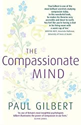 The Compassionate Mind by Prof Paul Gilbert (2009-03-26)