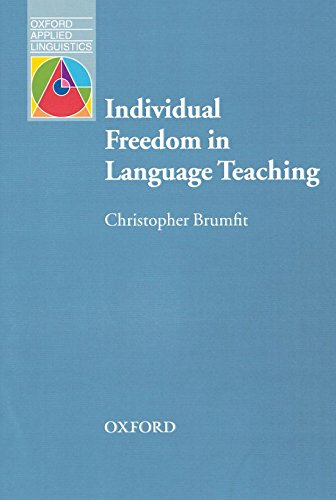 Individual Freedom in Lang Teaching: Language Education and Applied Linguistics (Oxford Applied Linguistics)