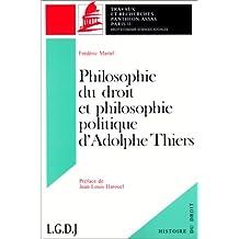 Philosophie du droit et philosophie politique d'Adolphe Thiers