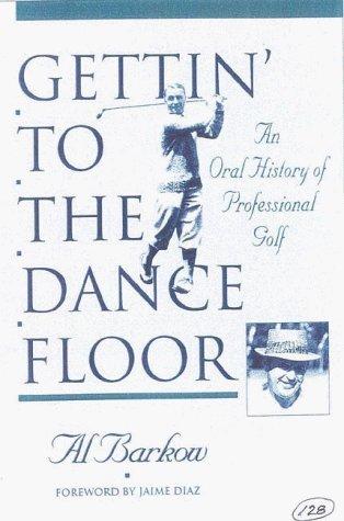 Portada del libro Gettin' to the Dance Floor by Al Barkow (2000-05-02)