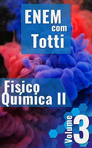 ENEM com Totti: Físico Química II (Portuguese Edition)