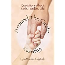 Around the Circle Gently: Quotations About Birth, Families, Life