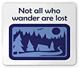 Not All Who Wander are Lost Mouse Pad, Campsite with Tent and Trees Inspirational Quote, Standard Size Rectangle Non-Slip Rubber Mousepad, Pale Ceil Blue and Indigo