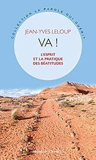 Va !: L'esprit et la pratique des Béatitudes par Jean-Yves Leloup