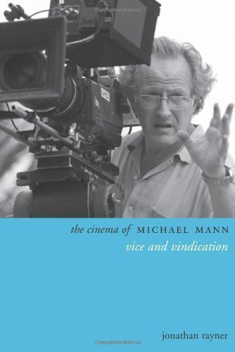 The Cinema of Michael Mann: Vice and Vindication (Directors' Cuts)