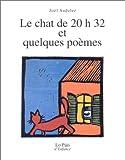 chat de 20 h 32 et quelques poèmes (Le) | Sadeler, Joël (1938-2000). Auteur