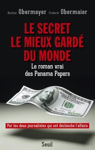 le-secret-le-mieux-garde-du-monde-le-roman-vrai-des-panama-papers