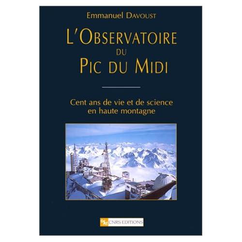Observatoire du Pic du Midi : Cent ans de vie et de science en haute montagne