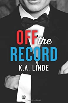 Off the Record (The Record Series Book 1) (English Edition) von [Linde, K.A.]