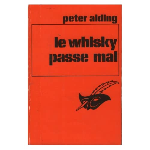 Le Whisky passe mal.