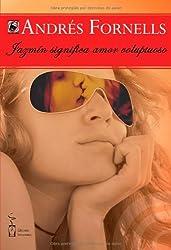Jazmín significa amor voluptuoso (Incontinentes Erotismo)