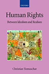 Human Rights: Between Idealism and Realism (Collected Courses of the Academy of European Law)
