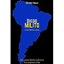 Diego Milito: Il destino è la gloria (Romanzo Sudamericano Vol. 1)