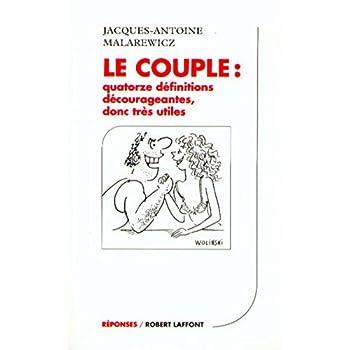 Le couple : Quatorze définitions décourageantes donc utiles