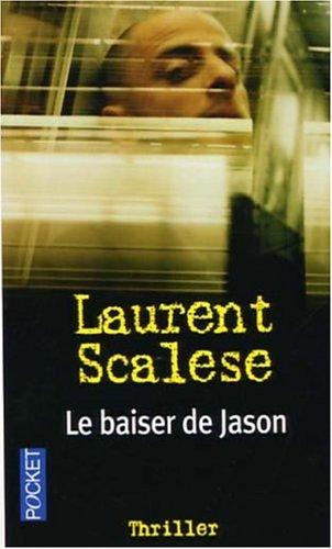 BAISER DE JASON par LAURENT SCALESE