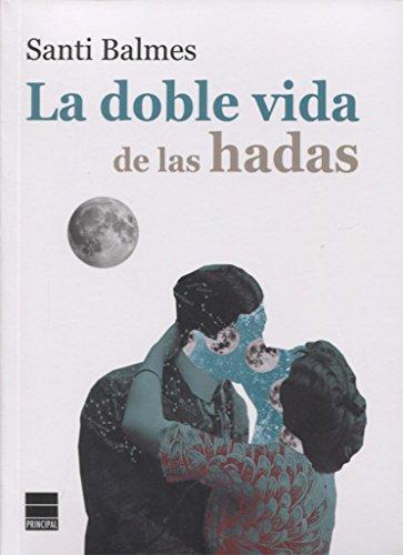 La doble vida de las hadas (Principal de los Libros)