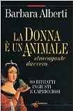 La donna è un animale stravagante davvero. 80 ritratti ingiusti e capricciosi
