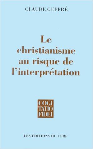Le Christianisme au risque de l'interprtation