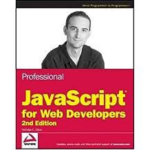 Professional JavaScript for Web Developers [ PROFESSIONAL JAVASCRIPT FOR WEB DEVELOPERS BY Zakas, Nicholas C. ( Author ) Jan-01-2009[ PROFESSIONAL JAVASCRIPT FOR WEB DEVELOPERS [ PROFESSIONAL JAVASCRIPT FOR WEB DEVELOPERS BY ZAKAS, NICHOLAS C. ( AUTHOR ) JAN-01-2009 ] By Zakas, Nicholas C. ( Author )Jan-01-2009 Paperback