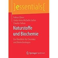 Naturstoffe Und Biochemie: Ein Überblick Für Chemiker Und