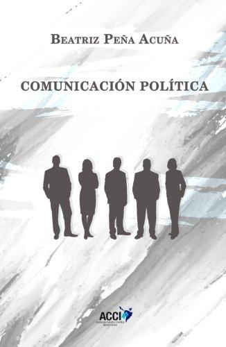 Comunicación política (Comunicación interpersonal) por Beatriz Peña Acuña