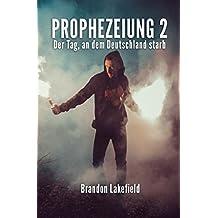 PROPHEZEIUNG 2: Der Tag, an dem Deutschland starb