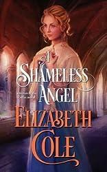 [(A Shameless Angel)] [By (author) Elizabeth Cole] published on (September, 2014)