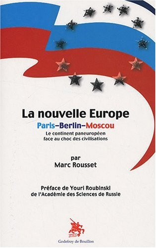 La nouvelle Europe Paris-Berlin-Moscou