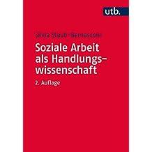 Soziale Arbeit als Handlungswissenschaft: Systemtheoretische Grundlagen und professionelle Praxis - Ein Lehrbuch