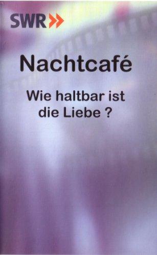 Nachtcafé – Wie haltbar ist die Liebe? (aus der TV-Talk-Reihe im SWR Nachtcafé)