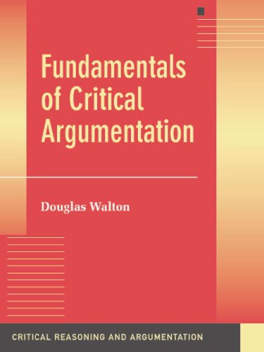 Fundamentals of Critical Argumentation (Critical Reasoning and Argumentation)