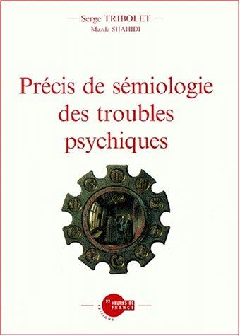 Précis de sémiologie des troubles psychiques