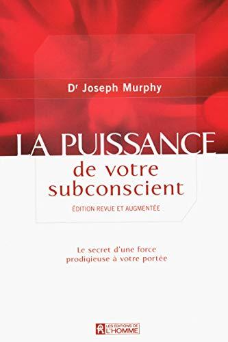 LA PUISSANCE DE VOTRE SUBCONSCIENT par Joseph Murphy