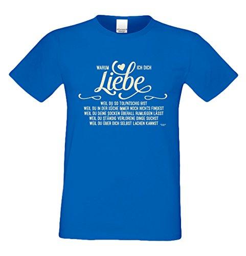 Herren kurzarm Fun T-Shirt :-: Geschenk-Idee-Valentinstag Motiv: Warum ich Dich liebe :-: für Mama Papa für Sie und Ihn :-: Farbe: royal-blau Royal-Blau
