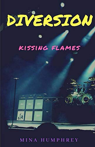 Diversion: kissing flames von [Humphrey, Mina]