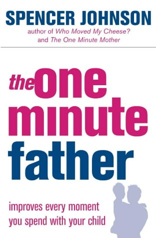 The One-Minute Father (The One Minute Manager) por Spencer Johnson