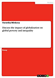 Discuss the impact of globalization on global poverty and inequality