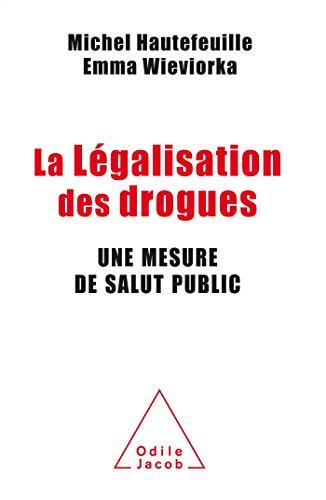 La Légalisation des drogues : Une mesure de salut public