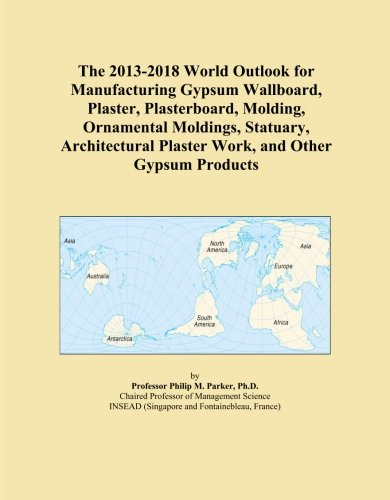 the-2013-2018-world-outlook-for-manufacturing-gypsum-wallboard-plaster-plasterboard-molding-ornament