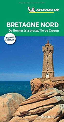 Bretagne Nord, guide vert 2018 : De Rennes à la presqu'île de Crozon